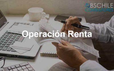 Operación Renta, ¿qué es y quiénes lo deben hacer?